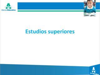 Estudios superiores