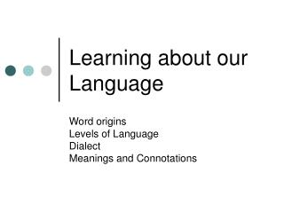 Learning about our Language