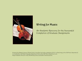 Writing for Music:    An Academic Resource for the Successful Completion of Graduate Assignments