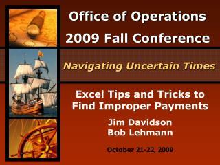 Excel Tips and Tricks to Find Improper Payments  Jim Davidson Bob Lehmann