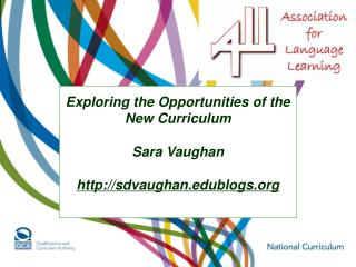 Exploring the Opportunities of the New Curriculum  Sara Vaughan  sdvaughanblogs