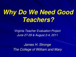 Why Do We Need Good Teachers