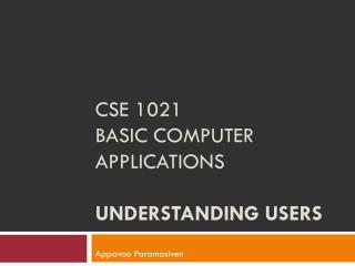 CSE 1021 Basic Computer Applications  Understanding users