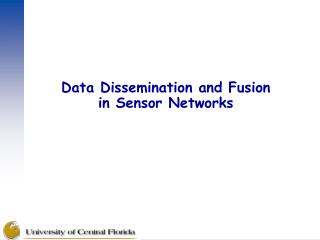 Data Dissemination and Fusion in Sensor Networks