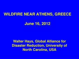 WILDFIRE NEAR ATHENS, GREECE  June 16, 2012