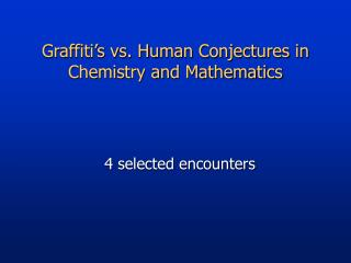 Graffiti s vs. Human Conjectures in Chemistry and Mathematics