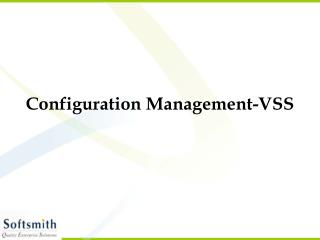 Configuration Management-VSS
