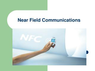 Near Field Communications
