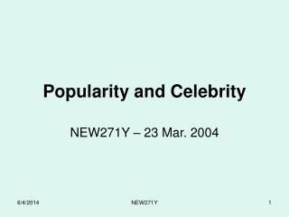 Popularity and Celebrity