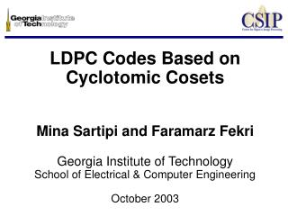LDPC Codes Based on Cyclotomic Cosets   Mina Sartipi and Faramarz Fekri  Georgia Institute of Technology School of Elect