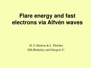 Flare energy and fast electrons via Alfv n waves