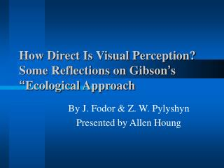 How Direct Is Visual Perception Some Reflections on Gibson s  Ecological Approach