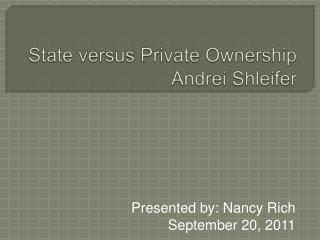 State versus Private Ownership Andrei Shleifer