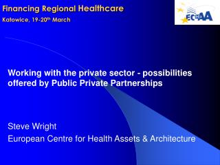 Financing Regional Healthcare  Katowice, 19-20th March