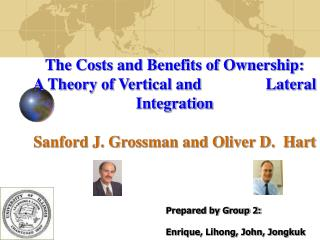 The Costs and Benefits of Ownership:    A Theory of Vertical and                Lateral Integration   Sanford J. Grossma