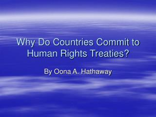 Why Do Countries Commit to Human Rights Treaties