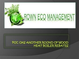 PUC OKs another round of wood heat boiler rebate   WELLSPHER