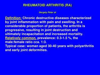 RHEUMATOID ARTHRITIS RA  Gergely P ter dr