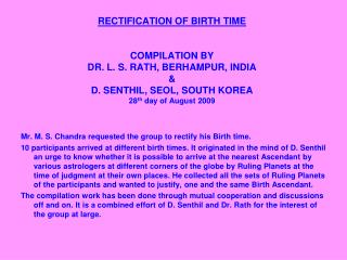 RECTIFICATION OF BIRTH TIME   COMPILATION BY DR. L. S. RATH, BERHAMPUR, INDIA  D. SENTHIL, SEOL, SOUTH KOREA 28th day of