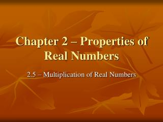 Chapter 2   Properties of Real Numbers