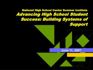 National High School Center Summer Institute Advancing High School Student Success: Building Systems of Support