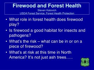 Firewood and Forest Health Steven Katovich USDA Forest Service, Forest Health Protection