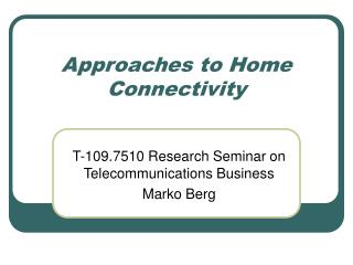 Approaches to Home Connectivity