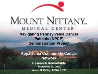 Navigating Pennsylvania Cancer Patients NPCP   Demonstration Project  Appalachia Community Cancer Network  Research Roun