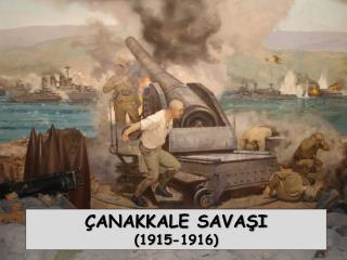 ANAKKALE SAVASI 1915-1916