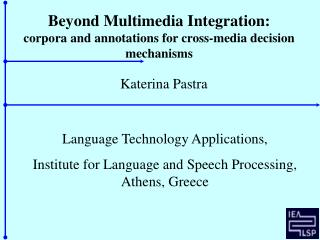 Beyond Multimedia Integration: corpora and annotations for cross-media decision mechanisms