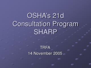 OSHA s 21d Consultation Program SHARP