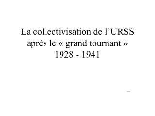 La collectivisation de l URSS apr s le   grand tournant   1928 - 1941