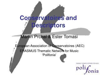 Conservatoires and Descriptors