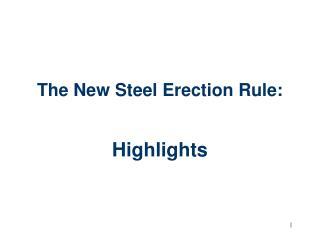 The New Steel Erection Rule: