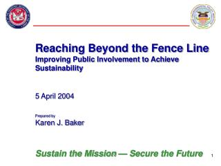 Reaching Beyond the Fence Line Improving Public Involvement to Achieve Sustainability    5 April 2004    Prepared by Kar