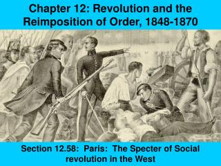 Chapter 12: Revolution and the Reimposition of Order, 1848-1870