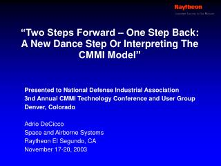 Two Steps Forward   One Step Back:  A New Dance Step Or Interpreting The CMMI Model