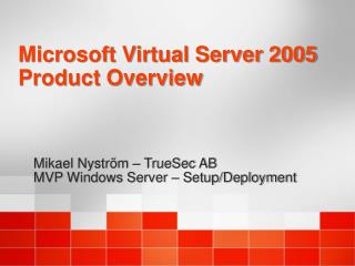 Microsoft Virtual Server 2005 Product Overview