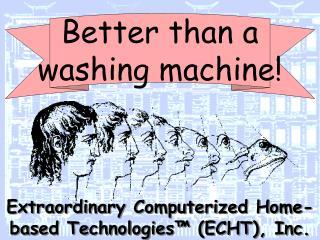 Extraordinary Computerized Home-based Technologies  ECHT, Inc.