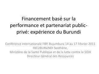 Financement bas  sur la performance et partenariat public-priv : exp rience du Burundi
