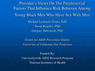 Provider s Views On The Psychosocial Factors That Influence Risk Behavior Among Young Black Men Who Have Sex With Men