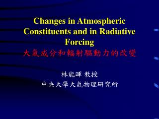 Changes in Atmospheric Constituents and in Radiative Forcing