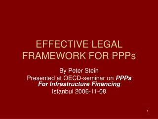 EFFECTIVE LEGAL FRAMEWORK FOR PPPs