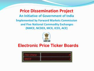 Price Dissemination Project An Initiative of Government of India  Implemented by Forward Markets Commission  and Five Na