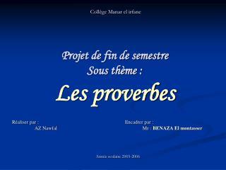 Projet de fin de semestre  Sous th me : Les proverbes