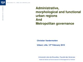 Administrative, morphological and functional urban regions  And Metropolitan governance