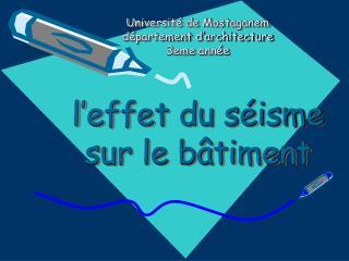 Universit  de Mostaganem  d partement d architecture 3eme ann e    l effet du s isme sur le b timent