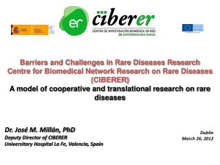 Dr. Jos  M. Mill n, PhD Deputy Director of CIBERER Universitary Hospital La Fe, Valencia, Spain