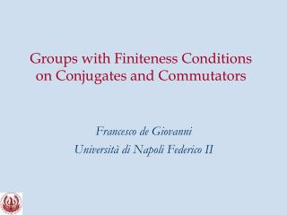 Groups with Finiteness Conditions on Conjugates and Commutators