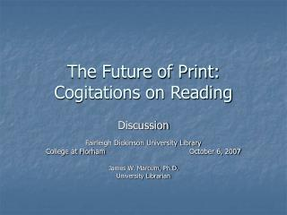 The Future of Print: Cogitations on Reading